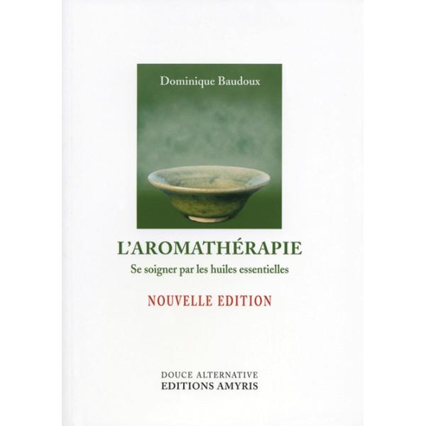 L'aromathérapie - D. Baudoux