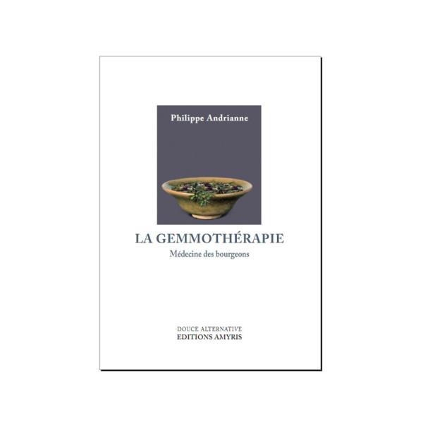 La gemmothérapie P. Andrianne 208 pages - Amyris
